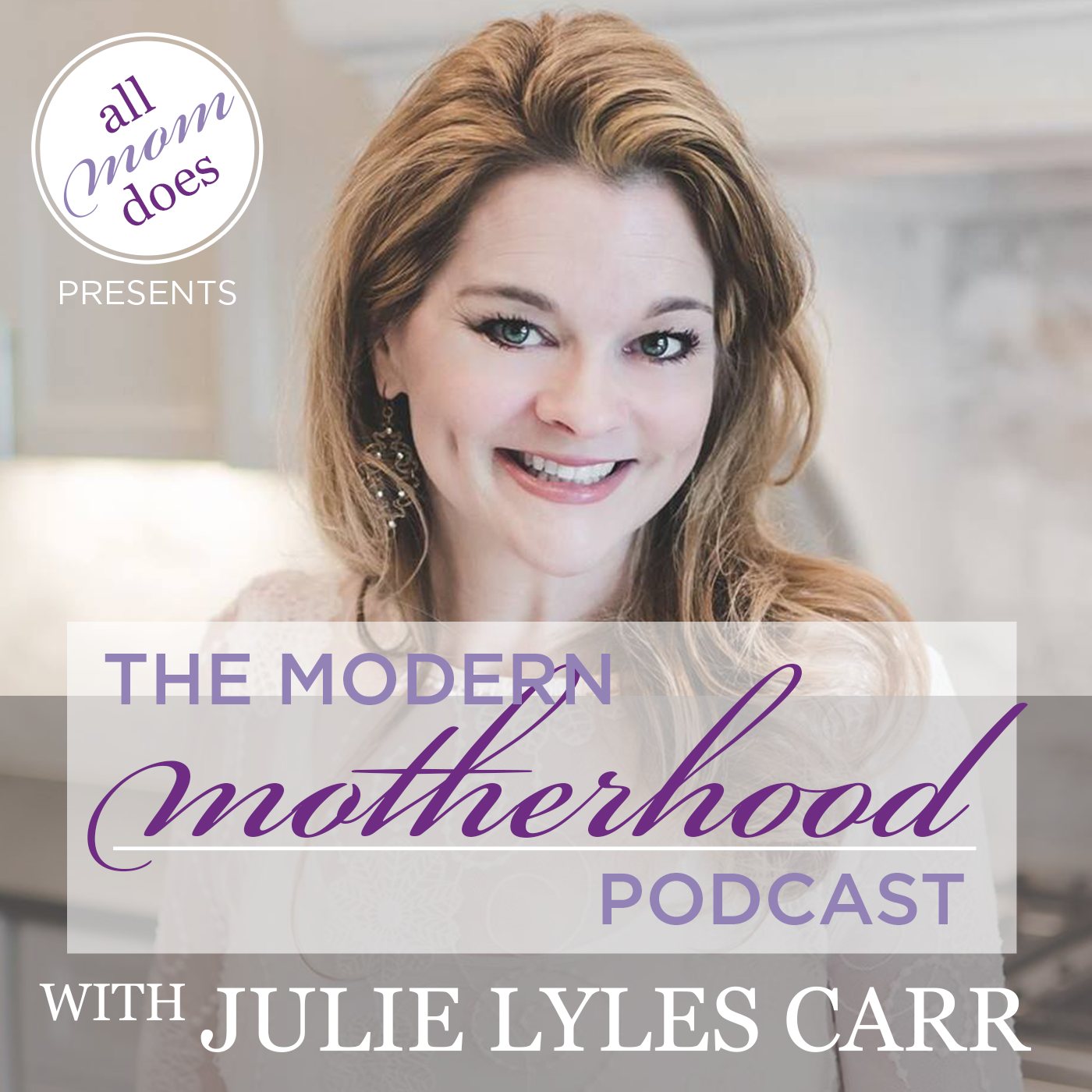 NEW Podcast Launching Jan 16th - The Modern Motherhood Podcast with Julie Lyles Carr