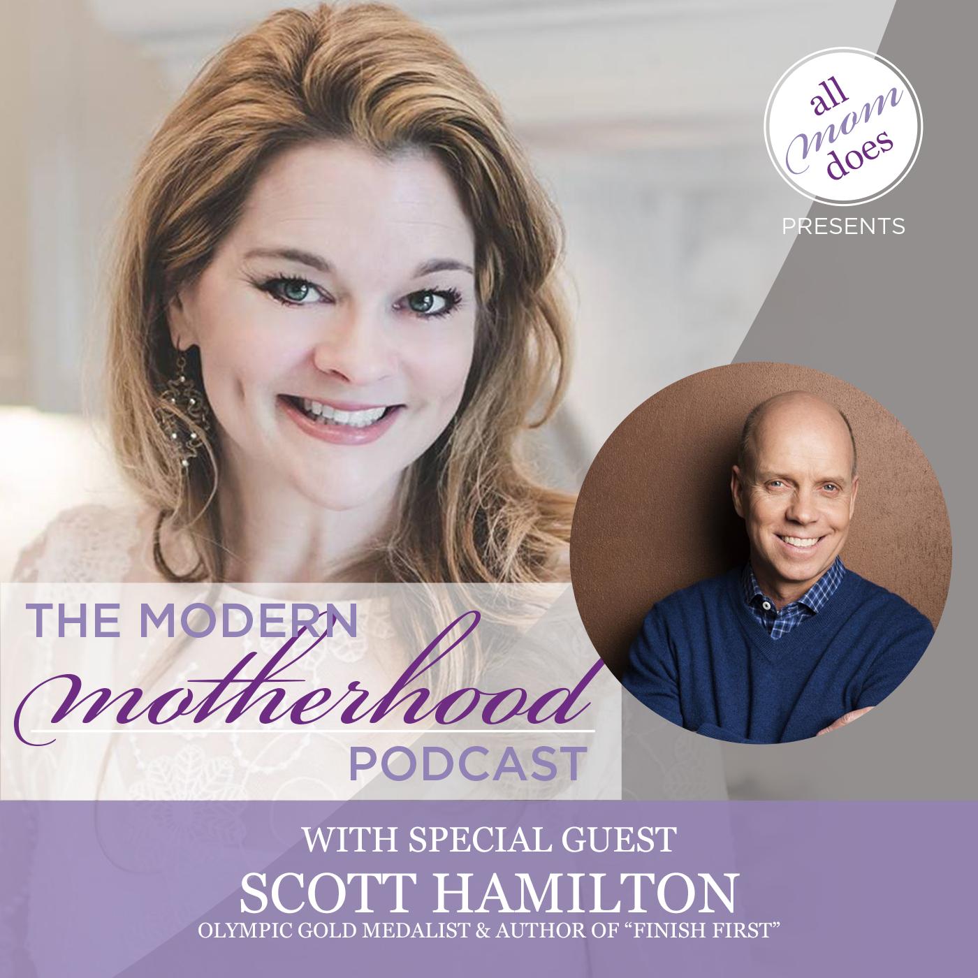 Modern Motherhood Podcast #11: Scott Hamilton