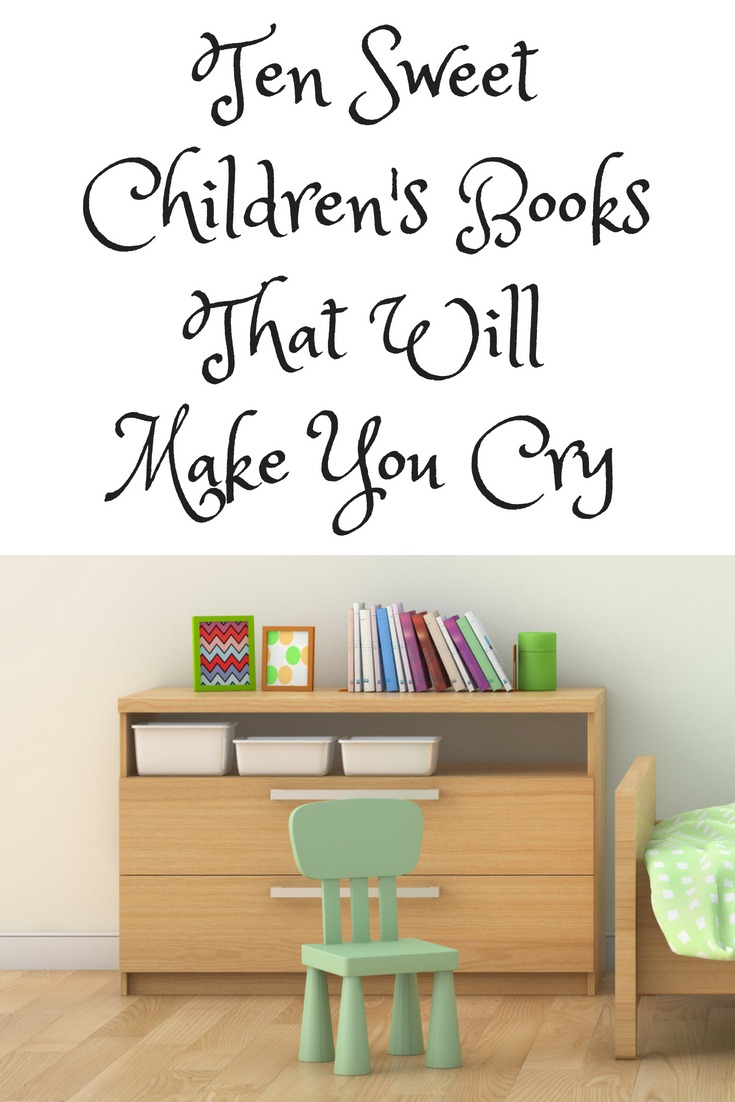 Ten Children's Books to Make You Cry #reading