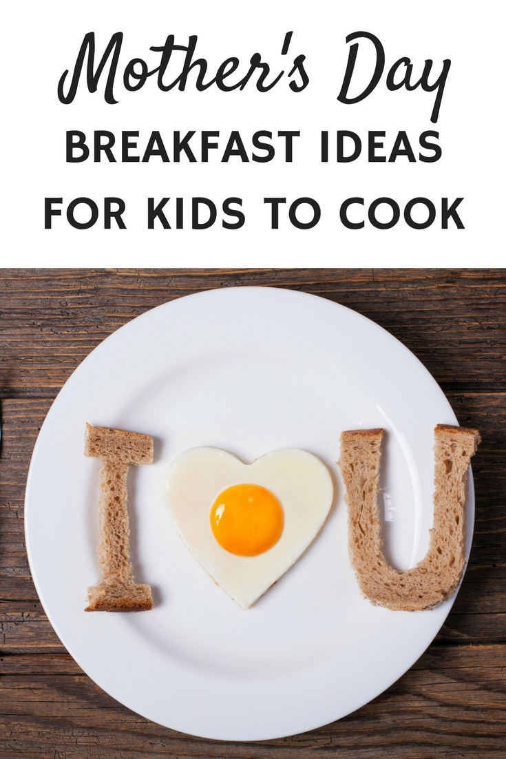 Mothers Day Breakfast Ideas for Kids to Cook #mothersday #brunch #breakfast