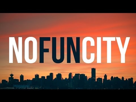 Vancouver.... No Fun City....?
