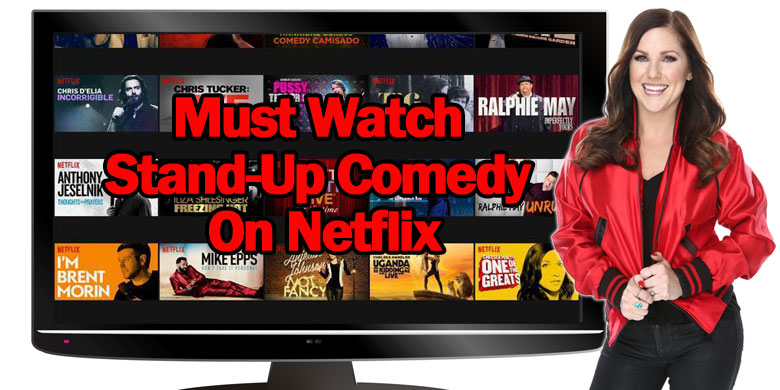 Must Watch Stand-Up Comedy On Netflix