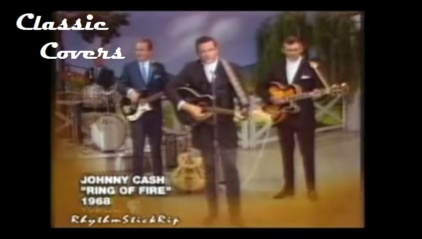 Classic Covers... Johnny Cash - Ring of Fire
