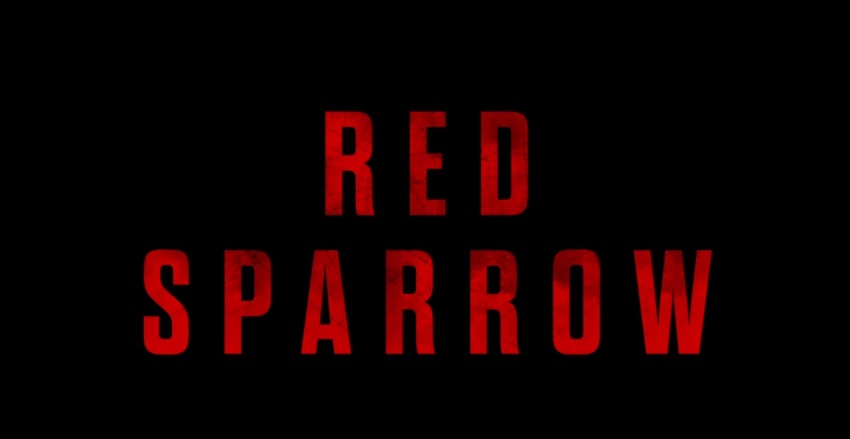 """""""Red Sparrow"""" in theatres March 2nd..."""