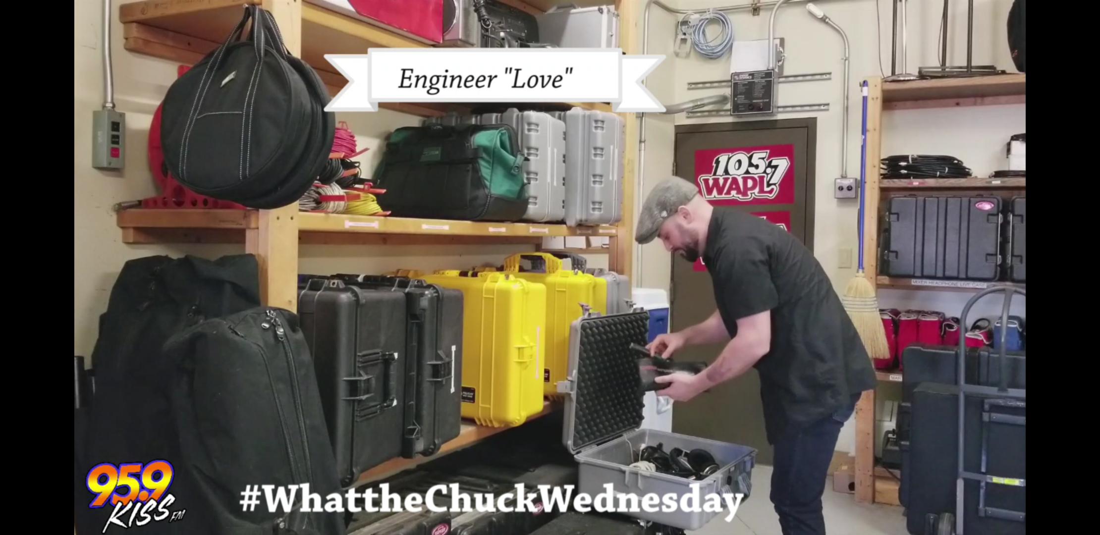 "#WhattheChuckWednesday - Engineer ""Love"""