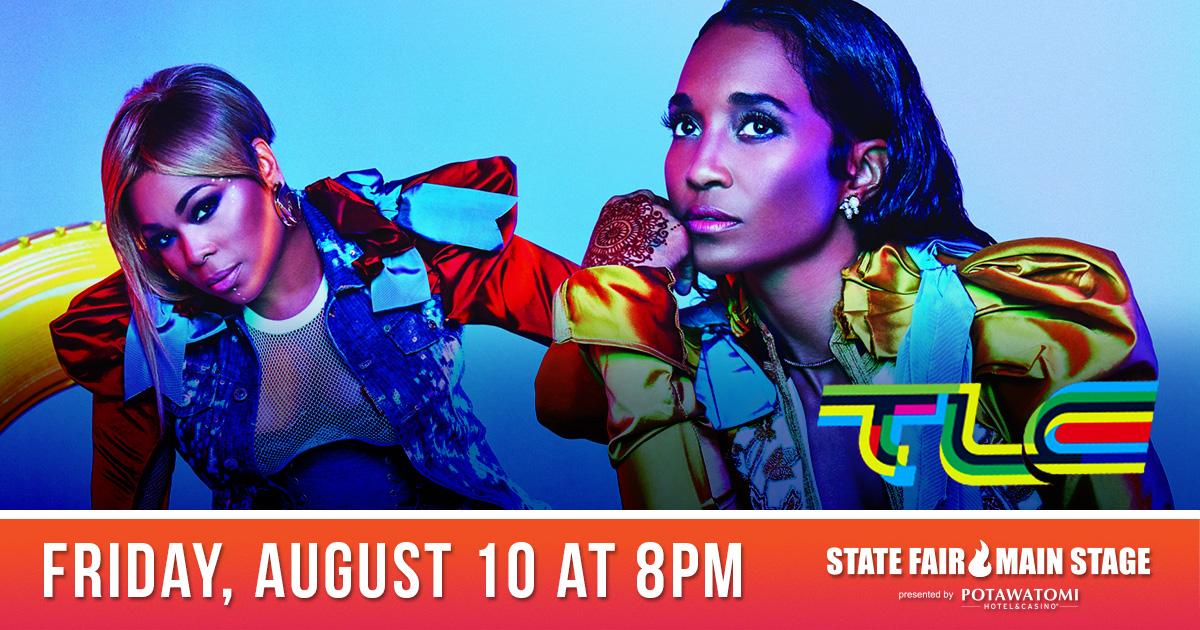 Win tickets to see TLC at the Wisconsin State Fair!