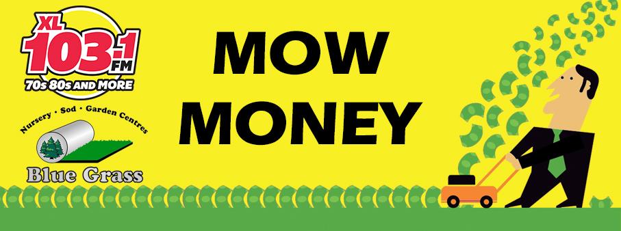 Feature: http://www.xl103calgary.com/mow-money-2/