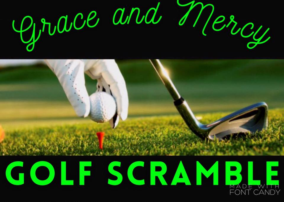Grace and Mercy golf scramble to be held Saturday