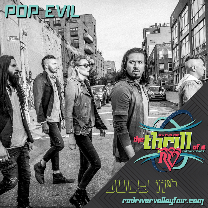 Pop Evil added to the Bush show at the Red River Valley Fair!
