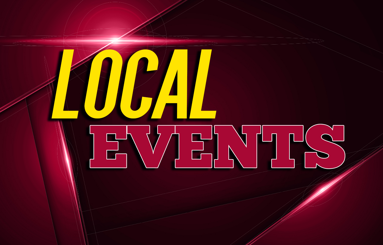 LOCAL UPCOMING EVENTS