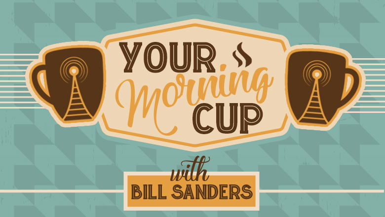 Join Bill from 6:00 to 9:00 a.m. EST