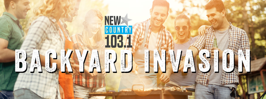 New Country 103.1 The Backyard Invasion
