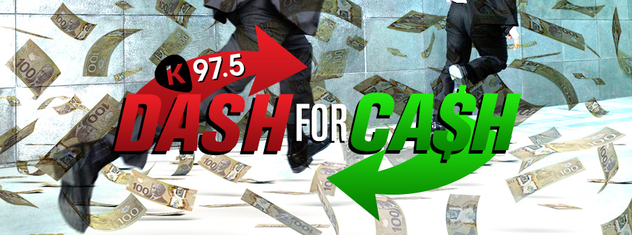 Feature: http://www.k975.ca/dash-for-cash/