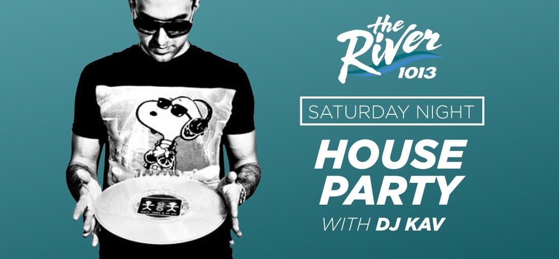 Saturday Night House Party w: DJ KAV