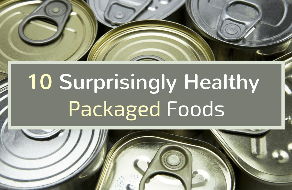 Good For You - 10 Surprisingly Healthy Packaged Foods