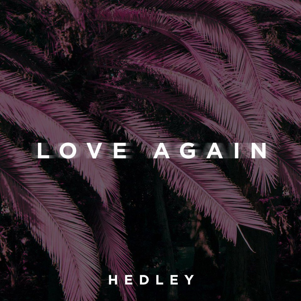 Hedley Love Again