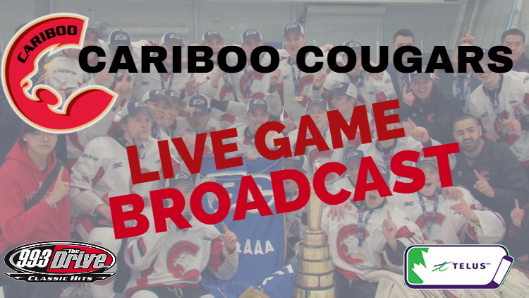 Cariboo Cougars LIVE TELUS Cup Broadcasts on 99.3 The Drive