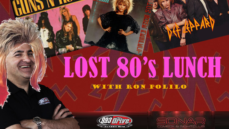 The Drive's 80's Lunch Brought to you by Sonar Comedy & Nightclub