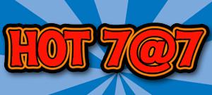 Hot 7 @ 7
