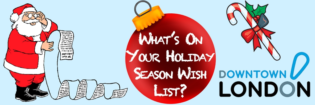 Contest – Downtown London's Holiday Wishlist