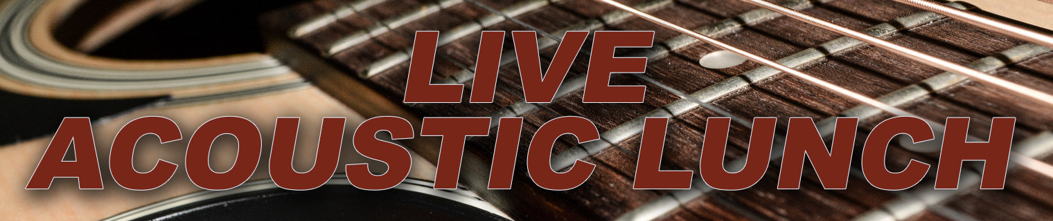 Live Acoustic Lunch