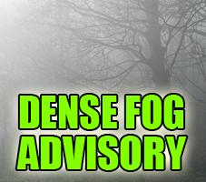 Dense Fog Advisory In Effect