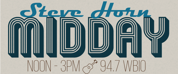 Coming Up On The Wednesday Midday Show With Steve Horn On 94.7 WBIO!