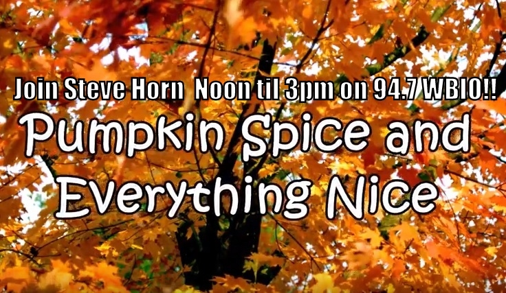 Today On The Midday Show With Steve Horn Noon til 3pm On 94.7 WBIO!!