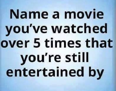 WBIO Wants To Know What Movies Have You Watched Over 5 Times And Still Enjoy It?!?