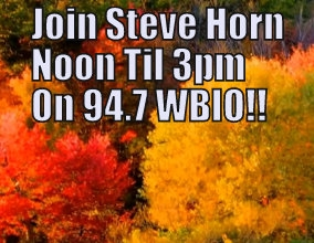 Join Steve Horn For The Midday Show Noon til 3pm On 94.7 WBIO!!