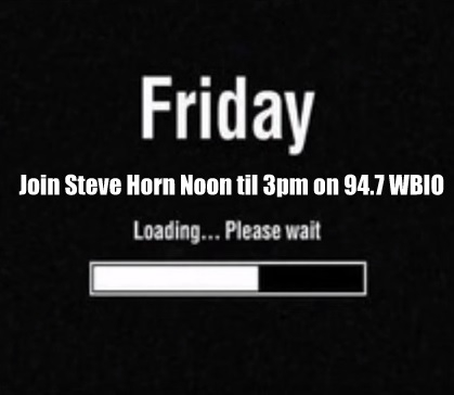 Join Steve Horn For The FRIDAY Midday Show On 94.7 WBIO!