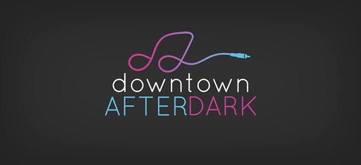 Downtown After Dark Set To Begin
