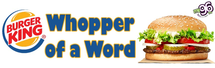 The Burger King Whopper of a Word