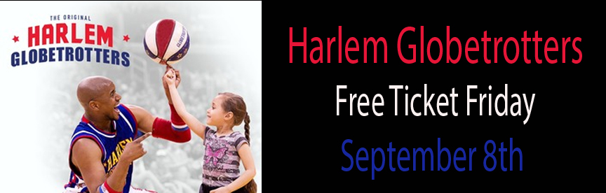 Free Ticket Friday Harlem Globetrotters