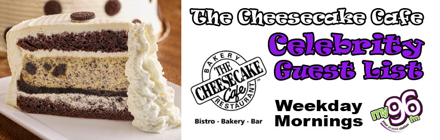 Cheesecake Cafe Celebrity Guest List