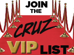 Cruz VIP List Box
