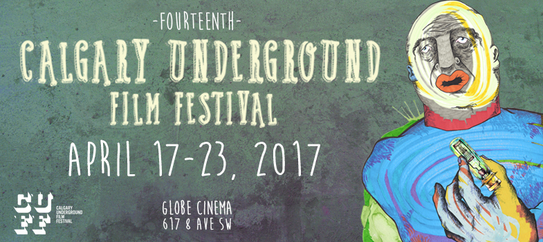 Calgary Underground Film Festival April 17-23