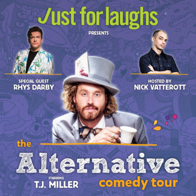 Alternative Comedy Tour with TJ Miller- November 12