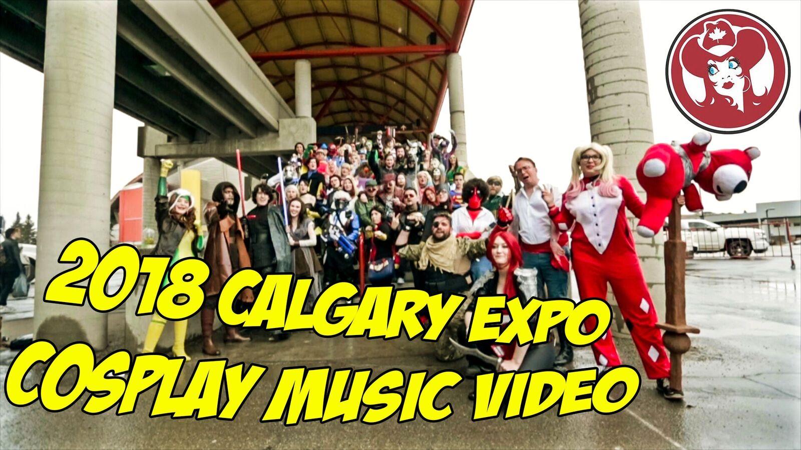 Calgary Expo 2018 - Cosplay Music Video