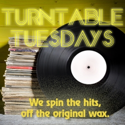 Turntable Tuesdays