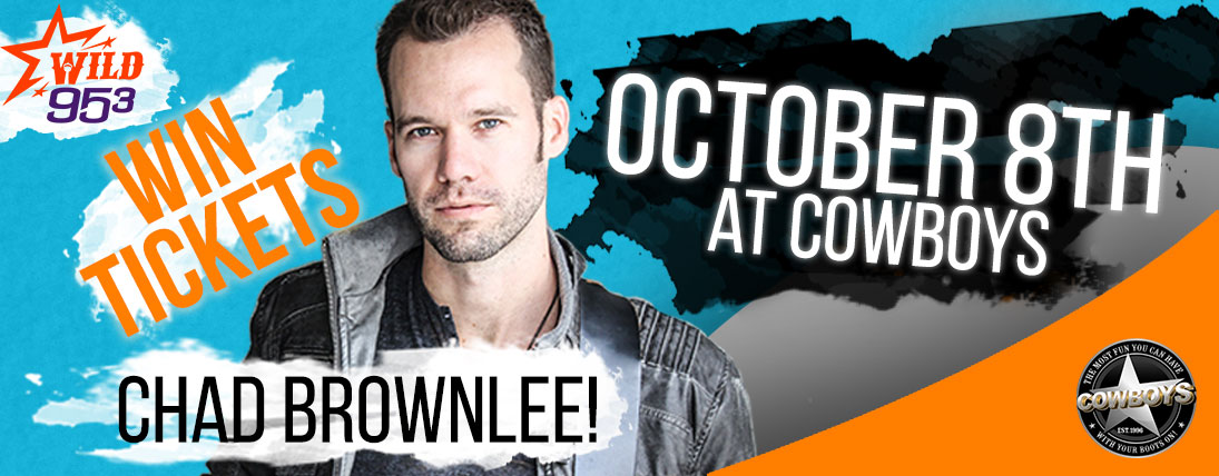 Win tickets to Chad Brownlee at Cowboys