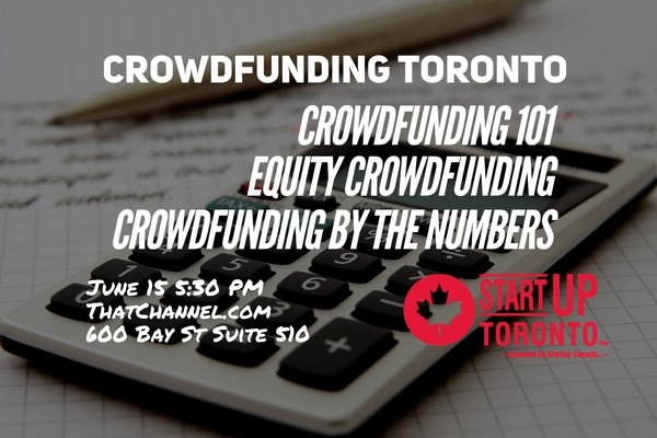 Startup Toronto Presents Crowdfunding Bootcamp