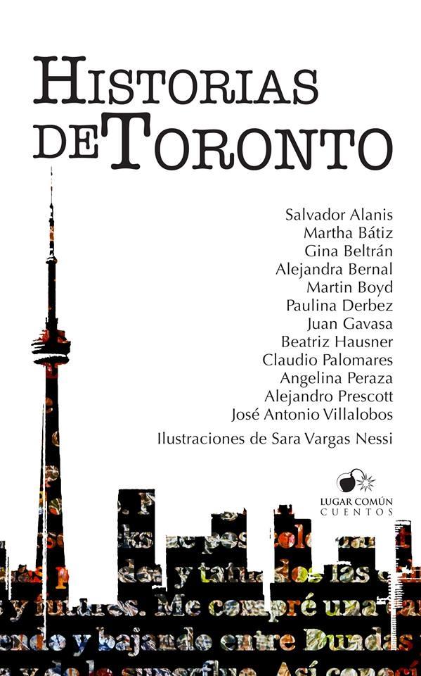"""El libro """"Historias de Toronto"""" reúne a doce escritores hispanoamericanos en Canadá"""