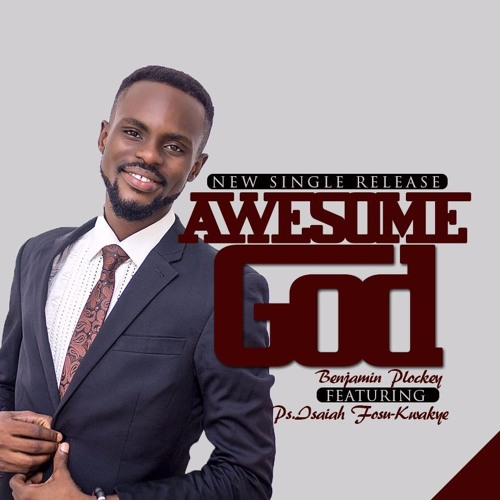 Listen Up: Benjamin Plockey releases a new single Feat. Pastor Fosu Kwakye