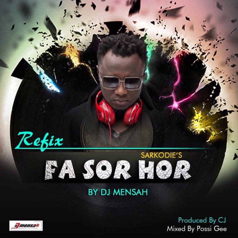 Sarkodie Ft DJ Mensah – Fa Sor Hor (Remake)