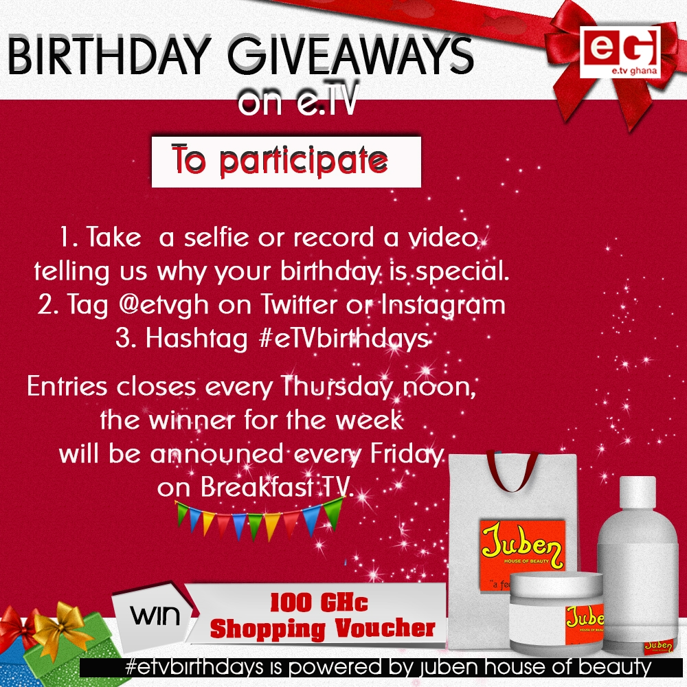 How to WIN GHC100 Shopping Voucher from eTV on your Birthday