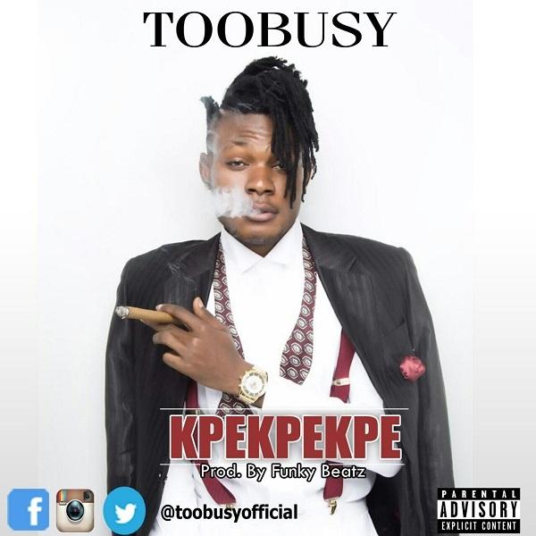 WATCH: TooBusy premieres 'Kpekpekpe'