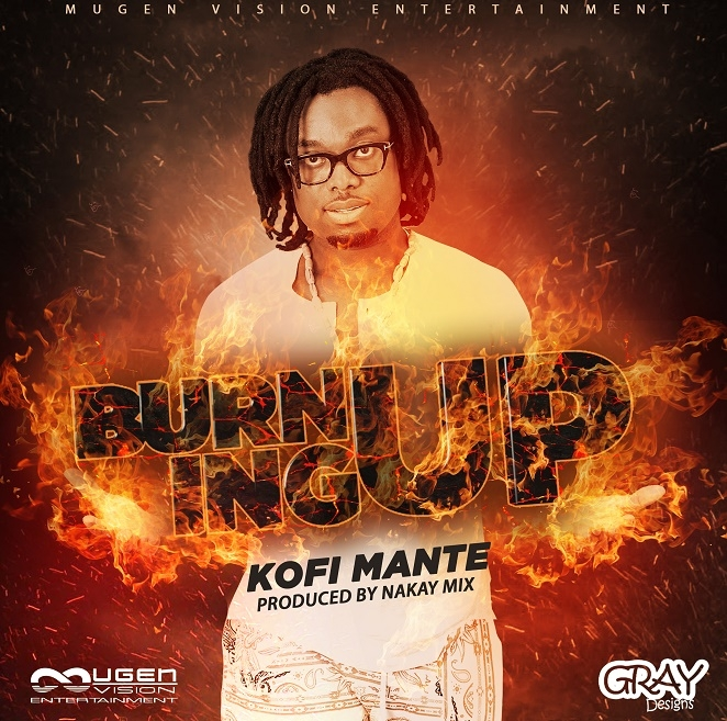 Listen UP: Kofi Mante premieres 'Burning Up'