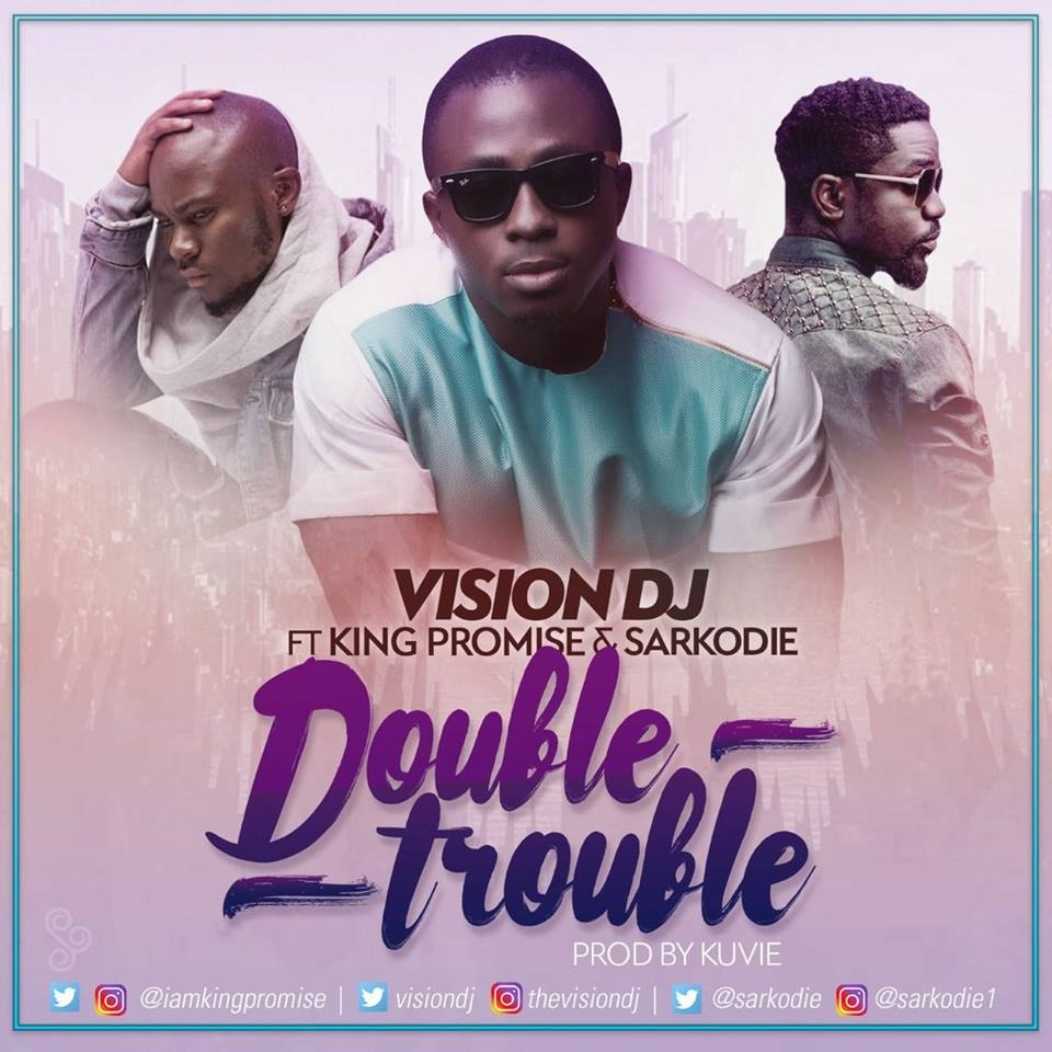 DOWNLOAD: Sarkodie Delivers Fierce Verse on Vision DJ's 'Double Trouble' featuring King Promise