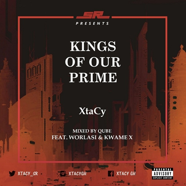 LISTEN UP: Xtacy ft Worlasi & Kwame X - Kings Of Our Prime